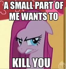 Oh no,Pinkamena wants to tell あなた something.This would be a good time to run.