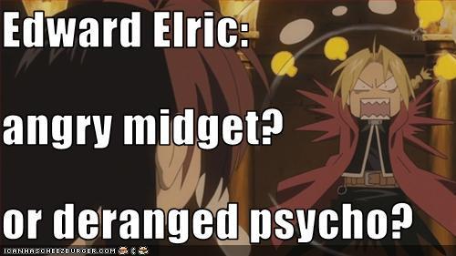 Edward Elric from Full Metal Alchemist. Don't call him short! xD