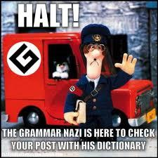 ............ Grammar Nazi/Police rating: 4/10 *Shakes head disapprovingly at you.*