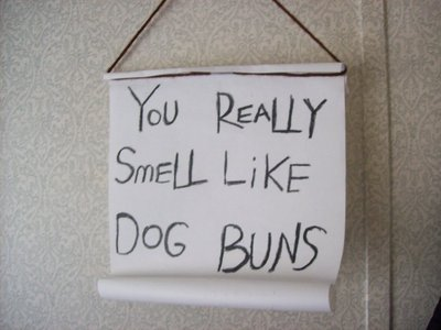 YoU ReaLLY SmELL LiKE DOG BUNS