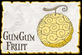 The gum gum fruit. Let's see them try and take me on!!