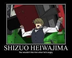 Shizuo and his super strength...