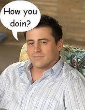 Joey: How Ты doin?