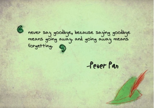 Either:Never say goodbye, goodbye means going away, and going away ...