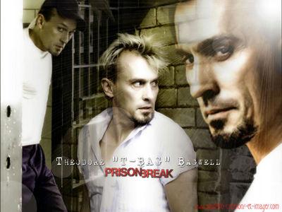Prison Break!!! T-Bag!!! Best for all eternity!!!