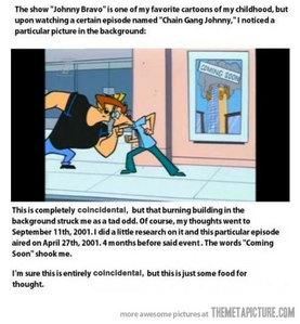 Scooby Doo and Johnny Bravo. :)