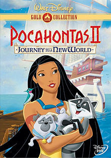 Cinderella 3 and I really didn't mind Pocahontas 2: Journey to a new world.