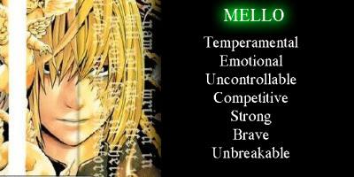 I got Mello.