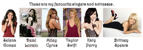 I REALLY cinta SELENA , DEMI , MILEY , TAYLOR , KATY AND BRITNEY AND I CAN'T COMPARE .........