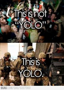 Ciel already 发布 ts, but it's awesome and true and I 爱情 the US Armed Forces, so: here it is again. This is one of two aceptable uses of YOLO, the other is buckle up.
