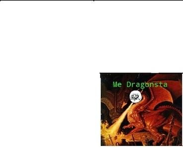 I'm a a dragon...