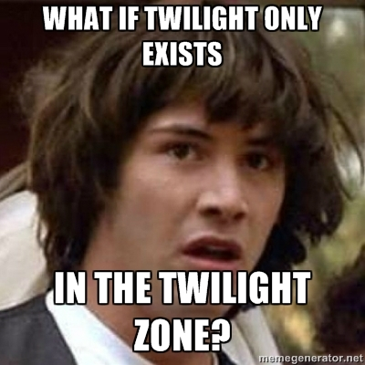 I just don't like the fact that I can't tell people anymore that I love The Twilight Zone without having them think of a vampire saga.