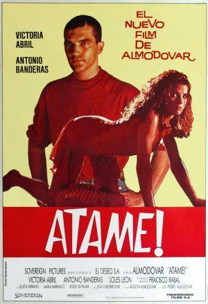 Atame! (Tie Me Up, Tie Me Down!) is a Pedro Almodovar movie starring Antonio Banderas (1990)