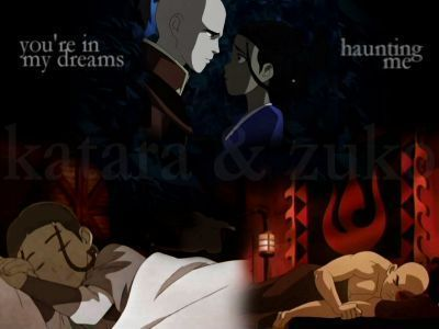 Honestly not a lot, every once in a while I&#39;ll have a zutara dream <3