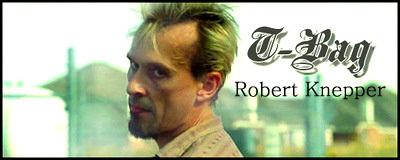 Rob as T-Bag
