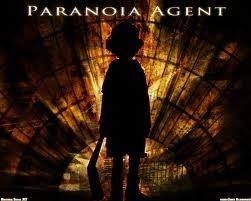 Paranoia Agent.