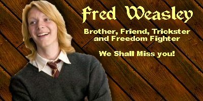 Fred of course!!!!!! And i was really close in Dumbledores...