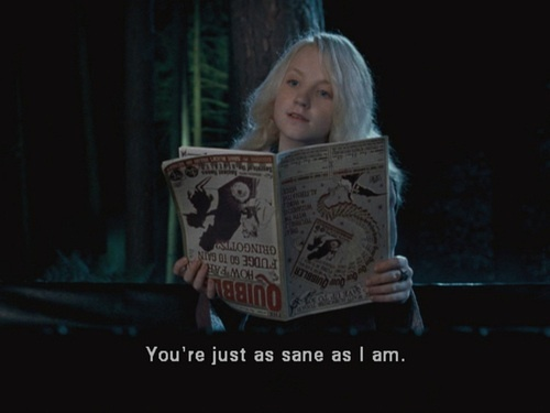 Either Luna Lovegood oder Hermione Granger.Hermione is my Sekunde favourite character.And Luna because she's....Luna!