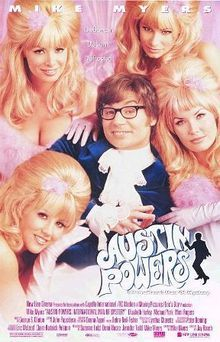 Austin Powers: International Man of Mystery. That movie was just ridiculous. And I loved every minuto of it. ;-D