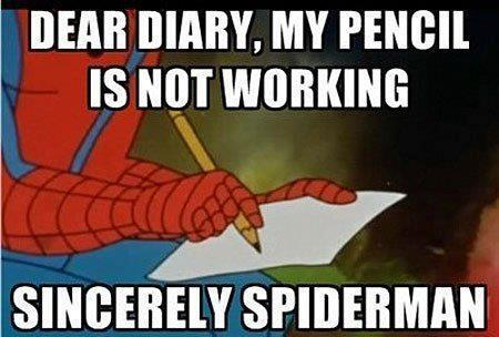 Spiderman has same problems with his pencil