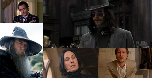 "1. Severus Snape in ""Harry Potter"" (by Alan Rickman) 2. Dracula in ""Bram Stoker`s Dracula"" (by Gary Oldman) 3. Gandalf in LOTR & The Hobbit (by Ian McKellen) 4. Lieutenant Colonel Frank Slade in ""Scent of a woman""(by Al Pacino) 5. Norman Stansfield in ""Leon"" (by Gary Oldman)"