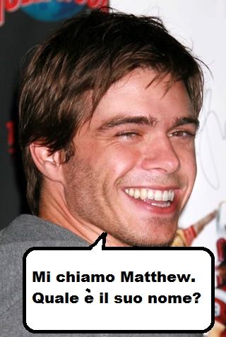"Matthew saying ""My name is Matthew. What's your name?"" in Italian. :)"