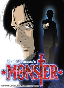 Currently, I am watching three series. Monster -Monster tells the story of a Japanese neural surgeon in Germany, Kenzo Tenma, and how he saved a little boy's life despite his social status. However, ten years prior to the beginning of the story, that little boy has become a notorious killer, often referred to the successor of Hitler, and now it is Dr. Tenma's job to capture him for he should have died the night that Dr. Tenma saved him. AMNESIA -AMNESIA centers around a girl who has lost all of her memories and must recover them with the help of a spiritual being. It's a reverse harem but how they place everything in this one is slightly different from meer typical reverse harems. Sekai Ichi Hatsukoi -Sekai Ichi Hatsukoi is a yaoi romance that tells the tale of Onodera Ritsu a book editor who gets transferred to the manga department and coincidently reunites with the man he fell in love with back in high school.