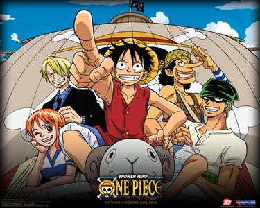 One Piece the best entertainer.........heh ehhe he it always makes me happy..........heh he hehe