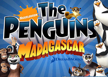 The Penguins of Madagascar, without a doubt.