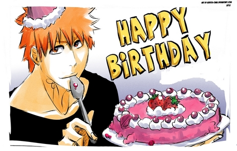 Happy Birthday.........^_^ from Ichigo Kurosaki (Bleach)