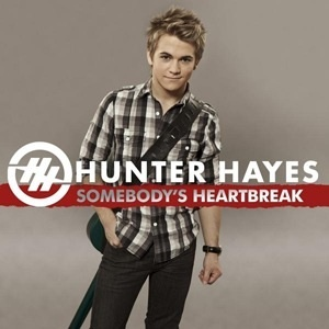 'Somebody's Heartbreak'-Hunter Hayes