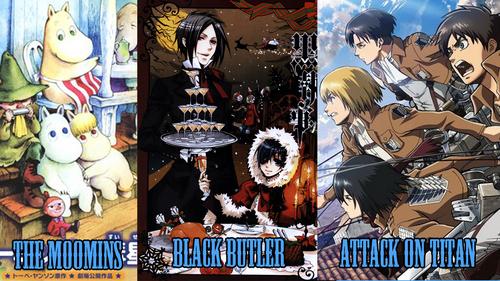 - Attack On Titan - Kuroshitsuji/ Black Butler - The Moomins