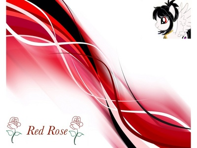 Name Of OC: Red Rose Age: 21 Gender: Mare Race: Pegasus Likes: Sword Fighting Dislikes: Princess Celestia, Phantom Friends: Sombra, Moonlight Mist, সঙ্গীত Melody, Par Parody, Darkstar, BlackNight, কুইন Sylph, Princess Dragon, RoughedFire, Packer, Charlise, Mirage, Ppl on ফ্যানপপ Family: Unnamed Father, Unknown Mother, No Siblings Cutiemark: Not shown but is a Black Dripping Moon with a Purple Leaf Backstory/Info: From a small village past mountains near the Crystal Empire, the ponies there had their homes burned to the ground দ্বারা humans expanding their land. Traveling with Sombra, Moonlight Mist, সঙ্গীত Melody, Par Parody, Darkstar and BlackNight(Now dead). They find the Crystal Empire, the king of the land kills BlackNight. Together the rest of the ponies in invade the kingdom, killing the king and taking control of the Empire (With the help of a deal Sombra made with the Phantom). After Sombra becoming King, he proposes to her, then some fighting with a টাট্টু that worked for the king. Red Rose dying then coming back to life. A দিন before the wedding Red Rose is dragged to Phantom Earth where she meets RoughedFire both trying to escape. While Sombra is left in the hands of the evil ruler of Phantom Earth.