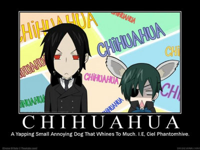 I loved when Ciel was called a Chihuahua