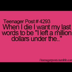 i want to say this when i die....