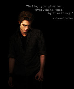 my sexy,beautiful vampire with a quote from New Moon<3