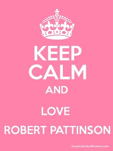when it comes to Robert,I can't keep calm,but the Любовь part I can and already do,and plan to forever<3