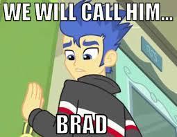 Say hi to the people, Brad. XD