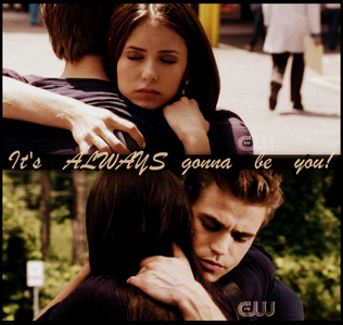 It´s always gonna be Stefan. Stelena forever!