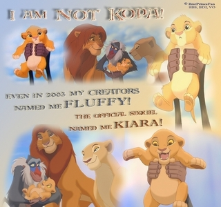"Fluffy is the official character of TLK with no gender references. Fluffy is a unisex name that the TLK creators of the film gave it. it's not the cub's final name, Fluffy is seen in TLK 2 trailer for baby Kiara which known Fluffy is the same character as Kiara the cub has gotten a gender while TLK 2 was under production. In the beginning of TLK 2, Timon thinking Kiara was a boy, then Rafiki correct them, [i]""It is a girl""[/i]. Kopa on the other hand is [b]only[/b] from a few non-canon libros that are not Disney's creation but created por outsiders that did not worked with the Walt disney company which had disney stamp placed on the libros and those libros were only released in the U.S.A. So the answer to this question: [i]""Who's the real one Kopa o Fluffy o both[/i]? The answer is: Fluffy. Since Kopa isn't, known he isn't from the movie universe while Fluffy/Kiara is. The truth: Kiara and Fluffy are the same cub."