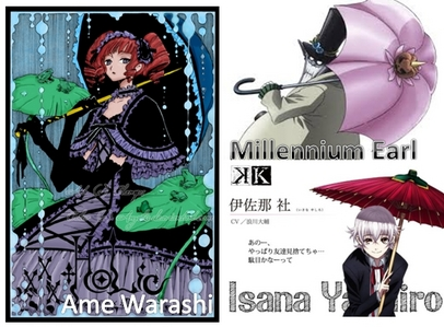 Umbrellas are actually connected with their names.. xDDD Ame Warashi from xxxHolic Millennium Earl from D.Gray-man Isana Yashiro from K Project
