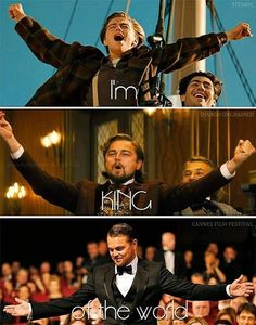 all hail the King of the World<3
