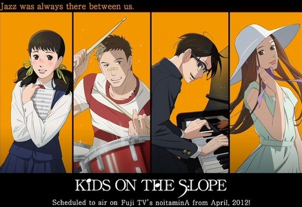 Kids on the Slope is super bromantic And a very good anime
