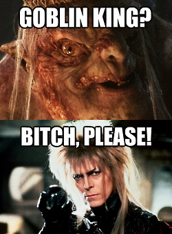 I could never like the Goblin King in the Hobbit xD