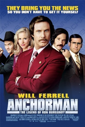 """I saw """"Anchorman"""" on T.V.. I've seen it before though."""