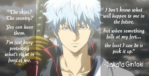 Gintoki's first ever serious quote in the anime XD