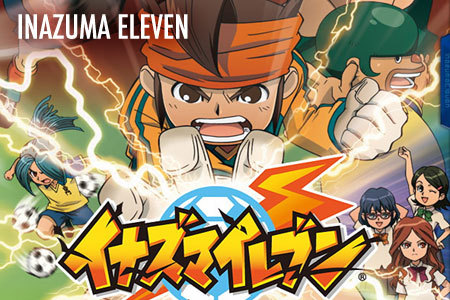 ऐनीमे : Inazuma Eleven Besides English and Japanese, I've seen it's episodes in Hindi and Spanish, too.... There might be other languages but these are all I've seen...