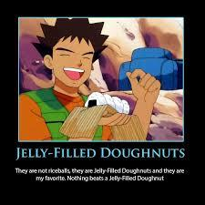 "Because dubs have dubbing problems sometimes, and sometimes they dont even make sense. Here's a Pokemon dubbing problem: Brock refers to the mchele balls as ""jelly filled doughnuts"" (""These doughnuts are great! jelly filled are my favorite! Nothing beats a jelly filled doughnut!"")."