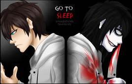 """Go to Sleep"" Jeff the Killer AS WELL AS ""All who entered are doomed.... A new kind of curse has evolved"" Ju-On the Grudge"