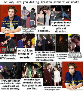 yeah,right Rob,you and Kristen aren't dating...lol<3